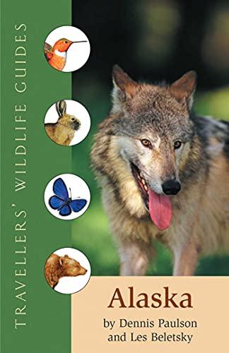 Alaska (Traveller's Wildlife Guides): Paulson, Dennis; Beletsky, Les