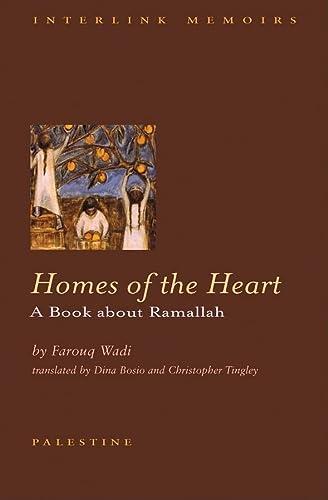 Homes of the Heart: A Ramallah Chronicle (Interlink World Fiction): Wadi, Farouq; Bosio, Dina [...