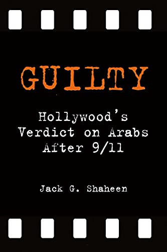 9781566566841: Guilty: Hollywood's Verdict on Arabs After 9/11