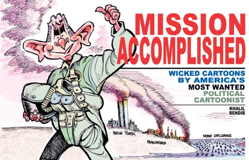 9781566566919: Mission Accomplished: Wicked Cartoons by America's Most Wanted Political Cartoonist