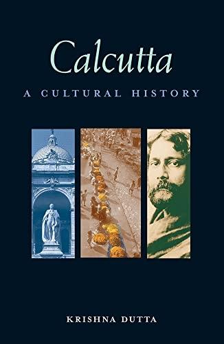 Calcutta: A Cultural History: Dutta, Krishna