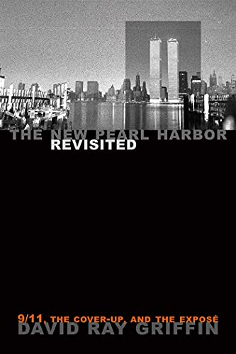 The New Pearl Harbor Revisited: 9/11, the Cover-Up, and the Exposé (1566567297) by David Ray Griffin