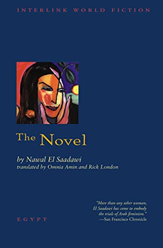 The Novel (Interlink World Fiction): Nawal El Saadawi