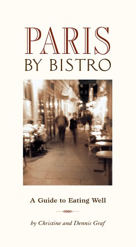 9781566567404: Paris by Bistro: A Guide to Eating Well