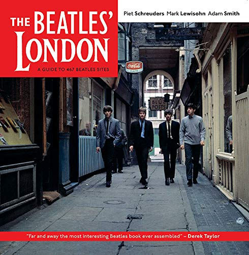 9781566567473: The Beatles' London: A Guide to 467 Beatles Sites in and Around London