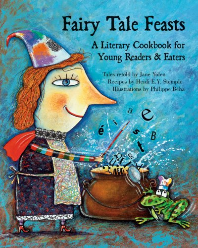 9781566567510: Fairy Tale Feasts: A Literary Cookbook for Young Readers and Eaters