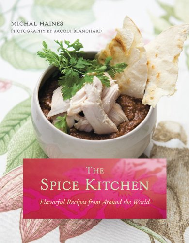 The Spice Kitchen Flavorful Recipes from Around the World
