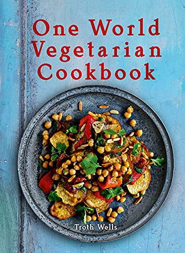 One World Vegetarian Cookbook (Hardcover): Troth Wells