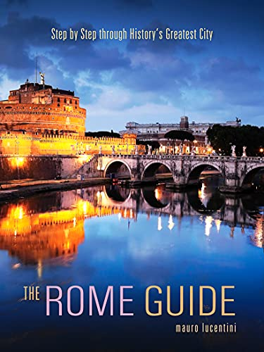 9781566568364: The Rome Guide: Step by Step Through History's Greatest City