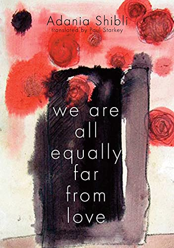 9781566568630: We Are All Equally Far from Love