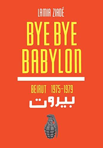9781566568777: Bye Bye Babylon: Beirut 1975-1979