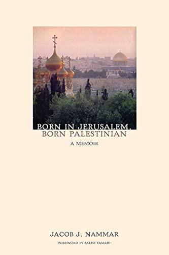 9781566568869: Born in Jerusalem, Born Palestinian: A Memoir