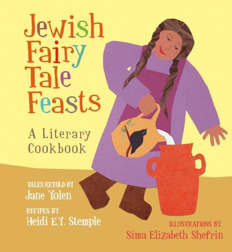 9781566569095: Jewish Fairy Tale Feasts: A Literary Cookbook