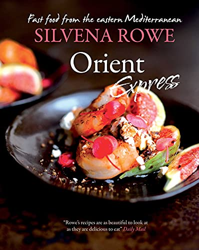Orient Express: Fast Food from the Eastern Mediterranean: Sivena Rowe
