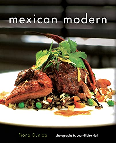 Mexican Modern: Food from Mexico: Fiona Dunlop