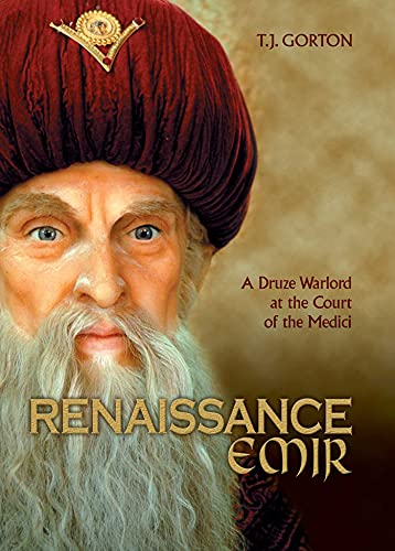 9781566569637: Renaissance Emir: A Druze Warlord at the Court of the Medici