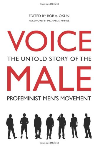 9781566569729: Voice Male: The Untold Story of the Pro-Feminist Men's Movement