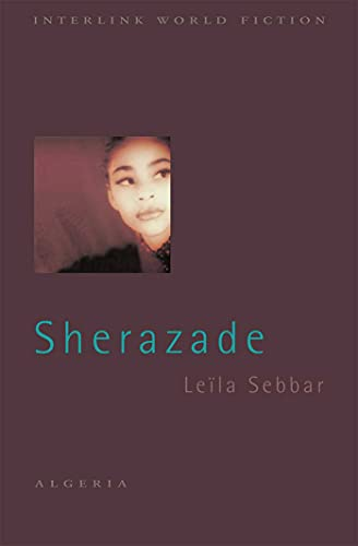 9781566569880: Sherazade (Interlink World Fiction)