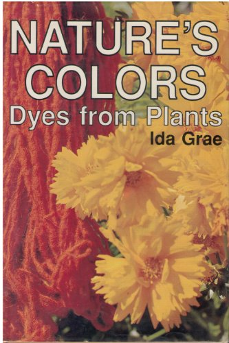 9781566590020: Nature's Colors: Dyes from Plants