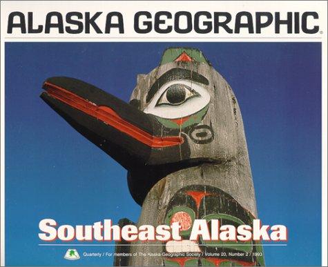 Southeast Alaska: Part 2 (Alaska Geographic): Alaska Geographic Association
