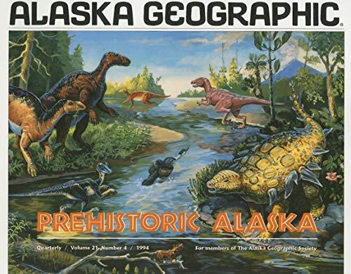 Prehistoric Alaska (Alaska Geographic): Rennick, Penny