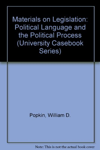 9781566620512: Materials on Legislation: Political Language and the Political Process (University Casebook Series)