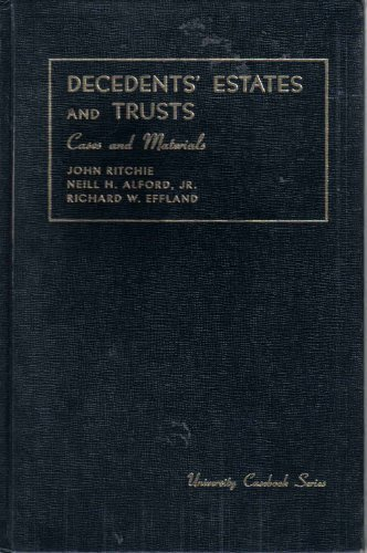 Cases on Decedents' Estates and Trusts (University: Ritchie, John