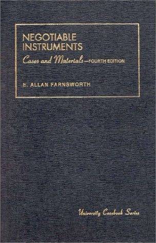 Farnsworth's Cases and Materials on Negotiable Instruments (University Casebook Series): E. ...
