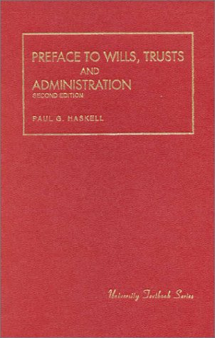 9781566621489: Preface To Wills, Trusts and Administration (University Treatise Series)