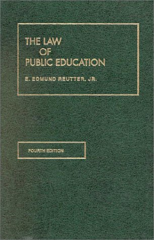 9781566621540: Reutter's The Law of Public Education, 4th (American Casebook Series®) (University Casebook Series)