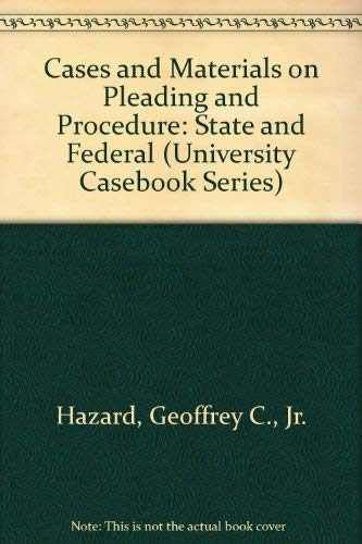 Pleading and Procedure, State and Federal : Cases and Materials (University Casebook Ser.)