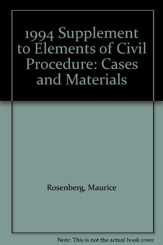 1994 Supplement to Elements of Civil Procedure: Cases and Materials: Rosenberg, Maurice