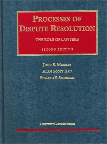 9781566623308: Processes of Dispute Resolution: The Role of Lawyers (University Casebook Series)