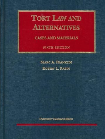 9781566623421: Tort Law and Alternatives: Cases and Materials (University Casebook Series)