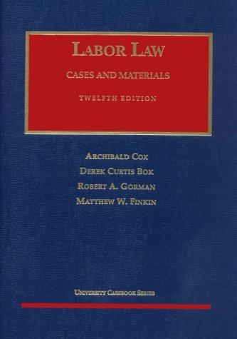 9781566623476: Labor Law (University Casebook Series)