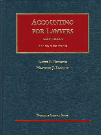 Materials on Accounting for Lawyers (University Casebook: David R. Herwitz,