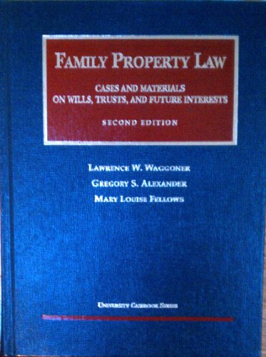 Family Property Law : Cases and Material: Gregory S. Alexander;