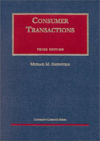 9781566624671: Greenfield's Consumer Transactions, 3d (University Casebook Series®)
