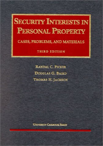 9781566624718: Security Interests in Personal Property: Cases, Problems, and Materials (University Casebook Series)