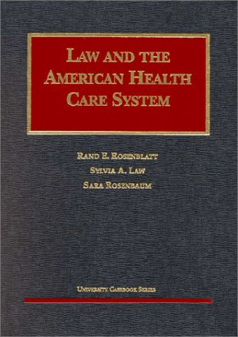 9781566624817: Law & the American Health Care System (University Casebook Series))