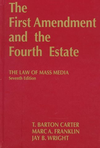 9781566625432: The First Amendment and the Fourth Estate: The Law of Mass Media