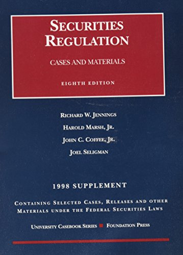 1998 Supplement to Securities Regulation, Cases &: Jennings, Richard W.,