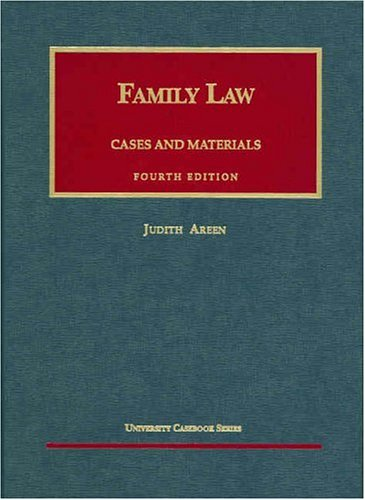 Cases And Materials On Family Law, Fourth Edition (University Casebook Series) (9781566627443) by Areen, Judith