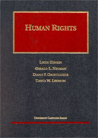Human Rights (University Casebook Series): Gerald L. Neuman;