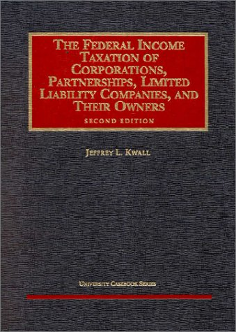 9781566627610: The Federal Income Taxation of Corporations, Partnerships, Limited Liability Companies, and Their Owners (University Casebook Series)