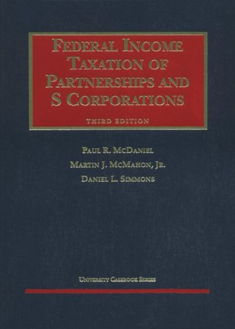 9781566627757: Federal Income Taxation of Partnerships and s Corporations (University Casebook Series)