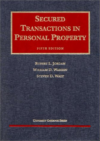 Secured Transactions in Personal Property (University Casebook): Robert L. Jordan,