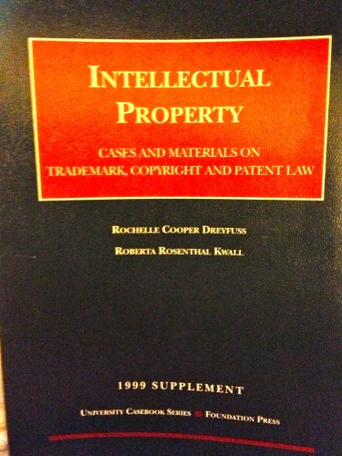 Intellectual Property: Trademark, Copyright and Patent Law : 1999 Supplement : Cases and Materials (1566628105) by Dreyfuss, Rochelle Cooper; Kwall, Roberta Rosenthal