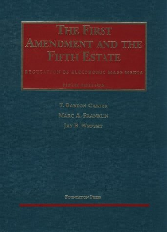 9781566628112: The First Amendment and the Fifth Estate: Regulation of Electronic Mass Media (University Casebook Series)