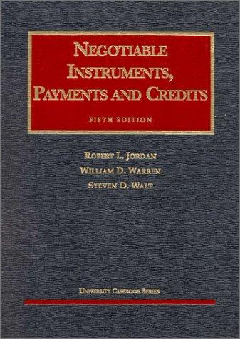 Negotiable Instruments, Payments and Credits (University Casebook): Robert L. Jordan,